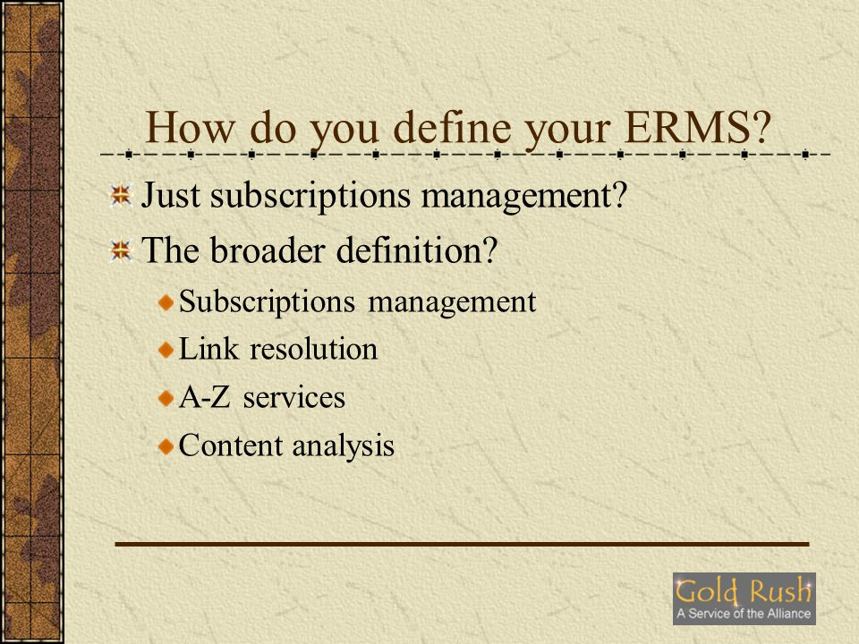 How do you define your ERMS. Just subscriptions management.