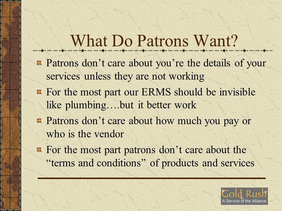 What Do Patrons Want.