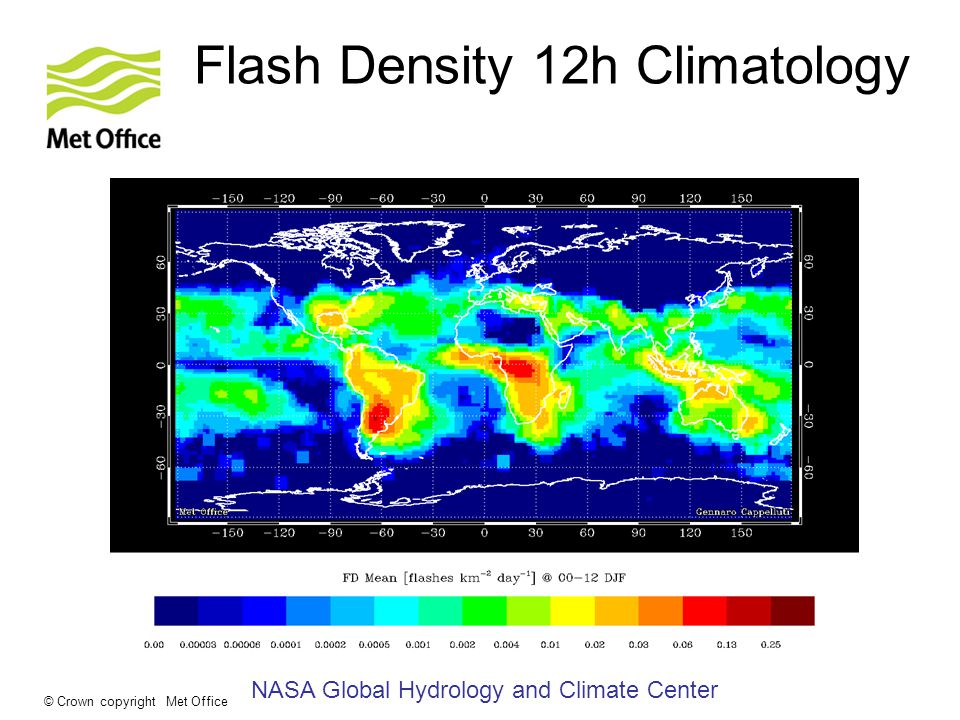 © Crown copyright Met Office Flash Density 12h Climatology NASA Global Hydrology and Climate Center