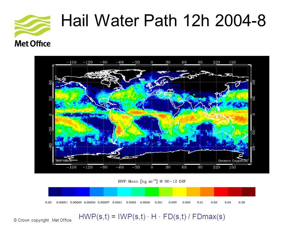 © Crown copyright Met Office Hail Water Path 12h 2004-8 HWP(s,t) = IWP(s,t) · H · FD(s,t) / FDmax(s)