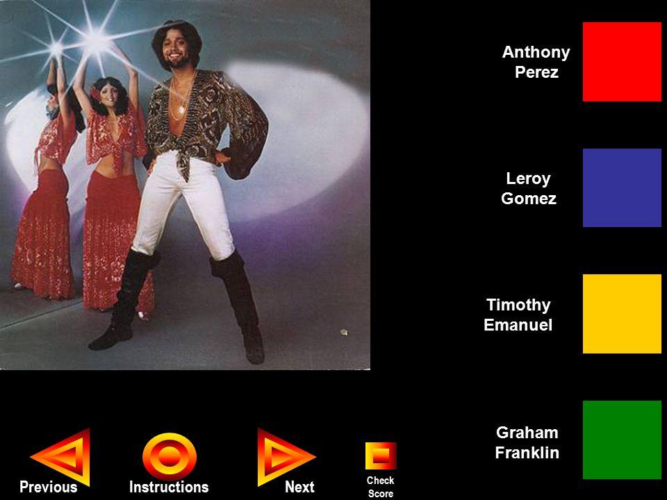 Seth PreviousInstructions Anthony Perez Timothy Emanuel Graham Franklin Leroy Gomez Next Check Score