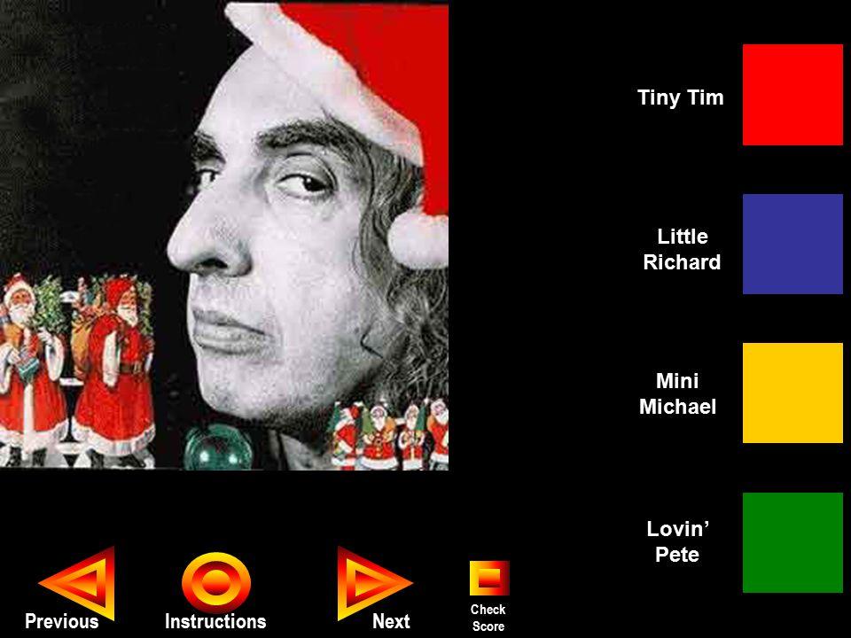 Seth PreviousInstructions Tiny Tim Mini Michael Lovin' Pete Little Richard Next Check Score