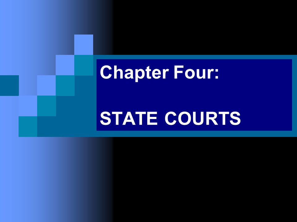 Chapter Four: STATE COURTS