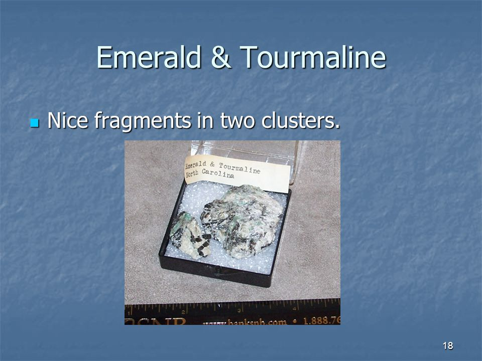 18 Emerald & Tourmaline Nice fragments in two clusters. Nice fragments in two clusters.