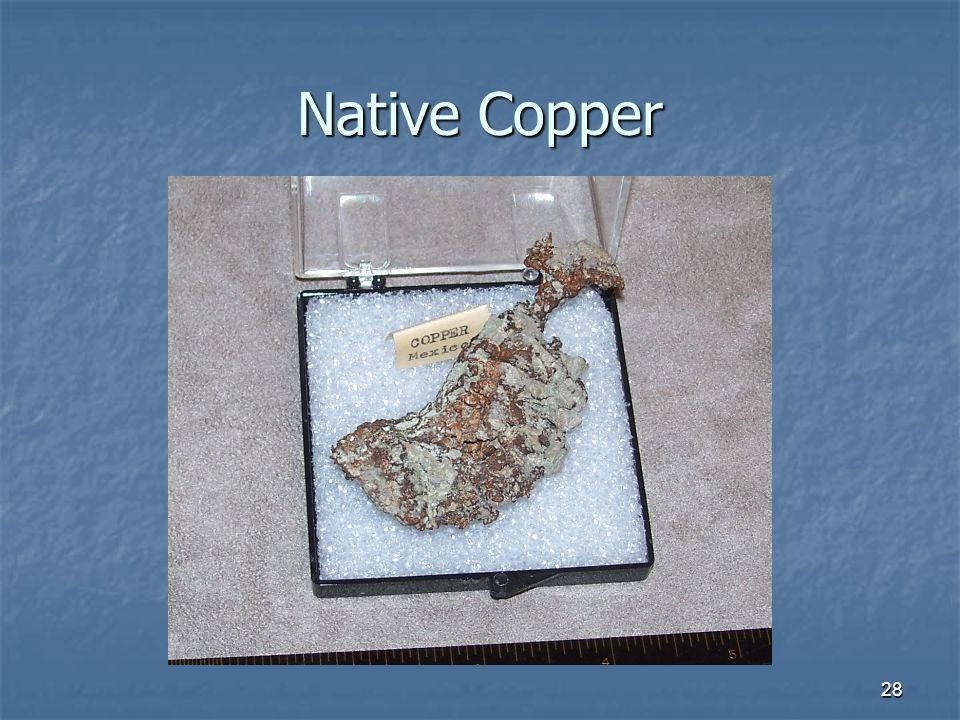 28 Native Copper