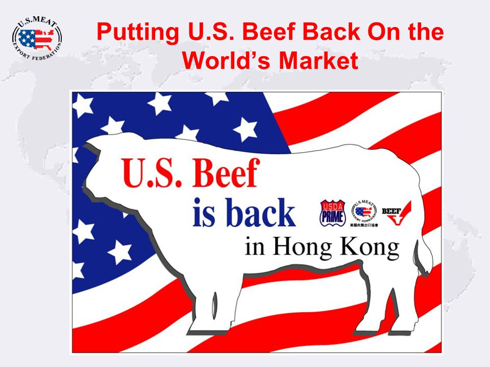 Putting U.S. Beef Back On the World's Market