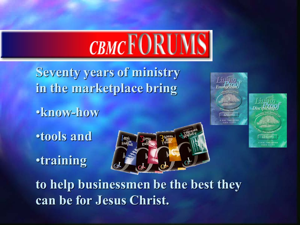 Seventy years of ministry in the marketplace bring know-howknow-how tools andtools and trainingtraining to help businessmen be the best they can be for Jesus Christ.