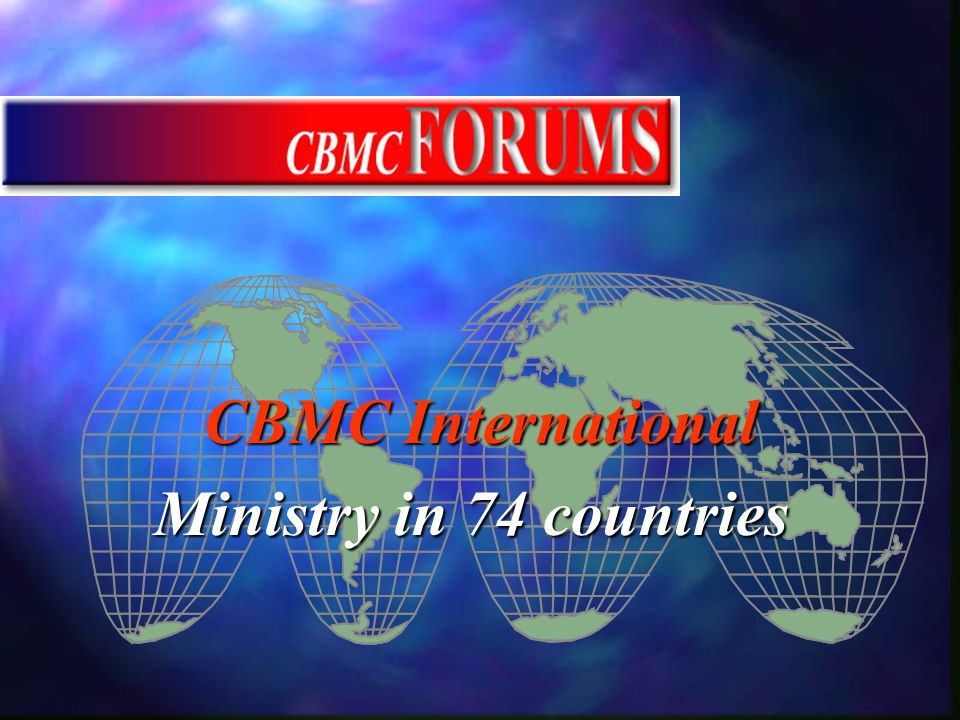 CBMC International Ministry in 74 countries