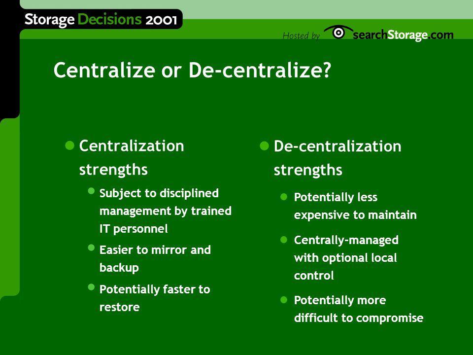 Centralize or De-centralize.