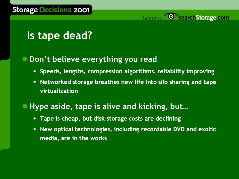 Is tape dead.