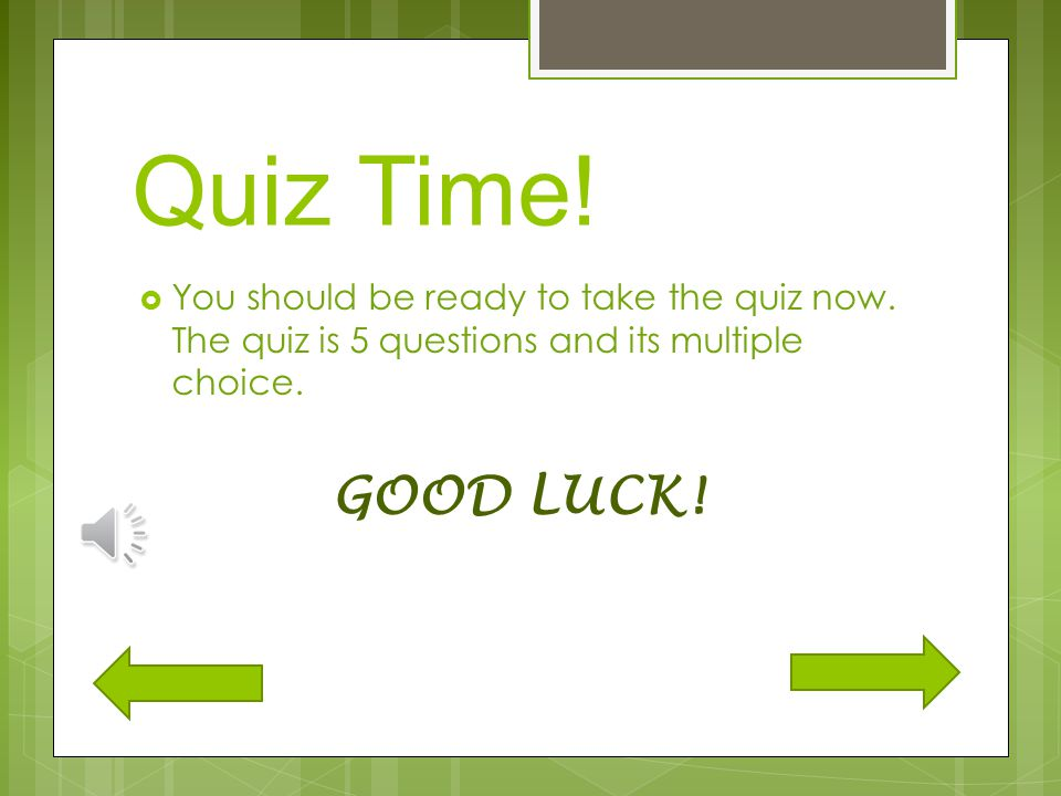 Do you want to review before taking the quiz? Click the video to review