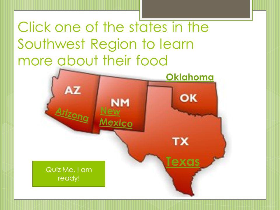 The Southwest Region contains…. New Mexico Arizona Texas Oklahoma