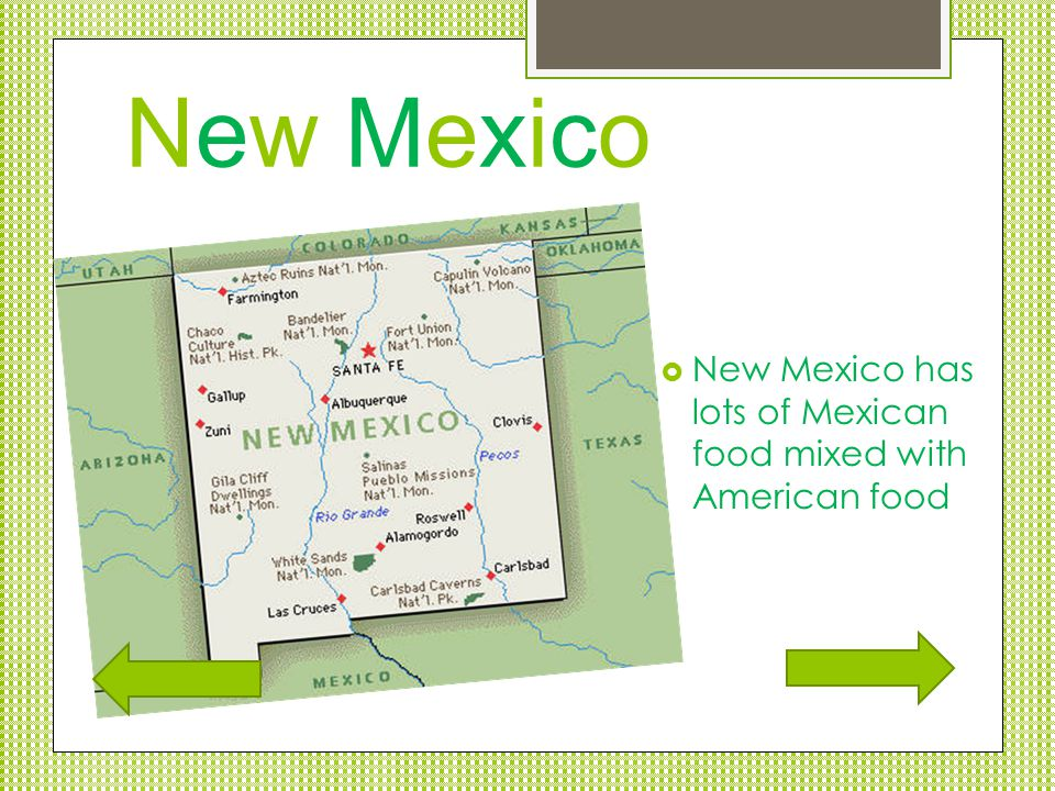 Click one of the states in the Southwest Region to learn more about their food Arizona New Mexico Texas Oklahoma Quiz Me, I am ready!