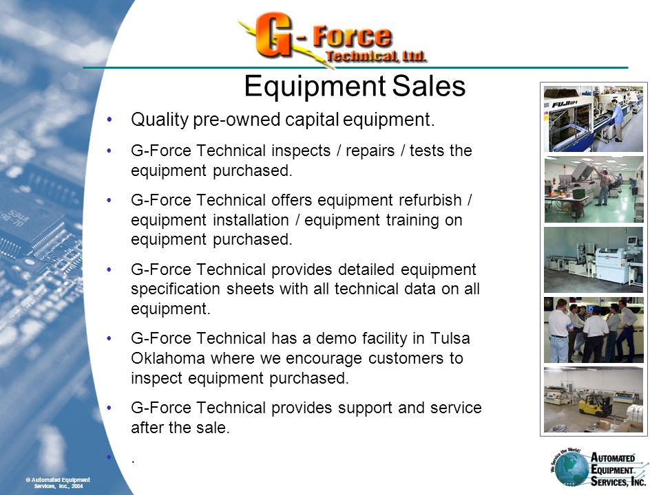© Automated Equipment Services, Inc., 2004 Equipment Sales Quality pre-owned capital equipment.
