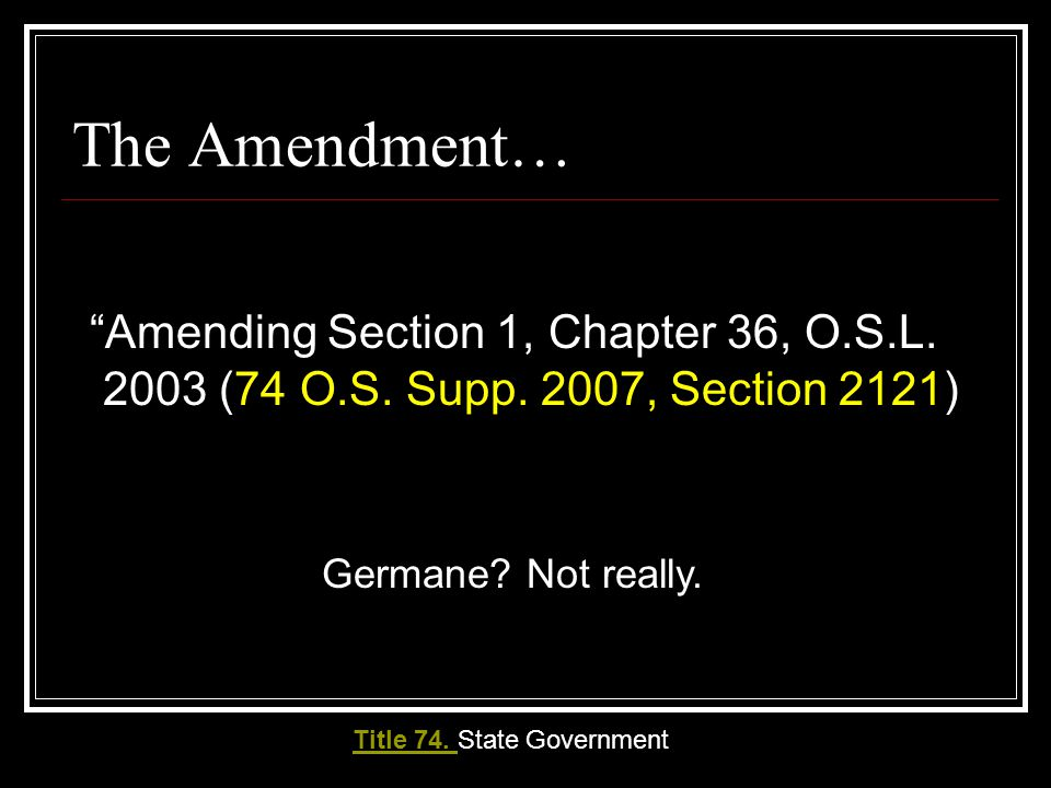 Title 74, Section 2121… As used in this act: 1.