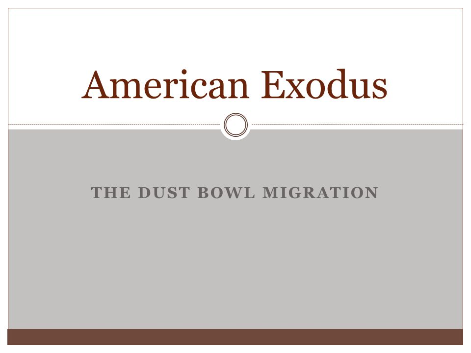 THE DUST BOWL MIGRATION American Exodus