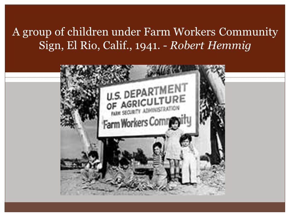 A group of children under Farm Workers Community Sign, El Rio, Calif., 1941. - Robert Hemmig
