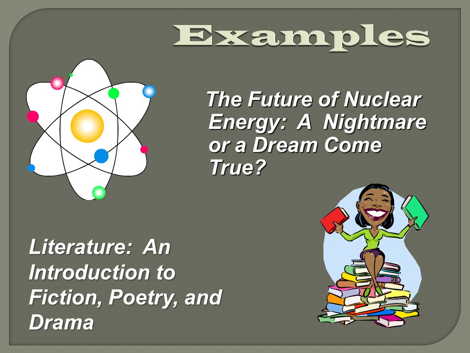 The Future of Nuclear Energy: A Nightmare or a Dream Come True.