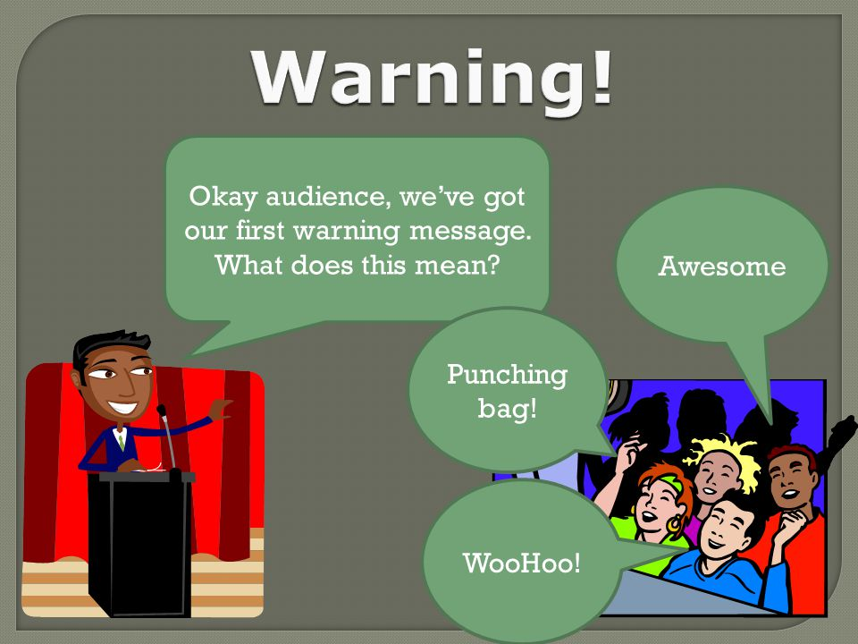 Okay audience, we've got our first warning message.