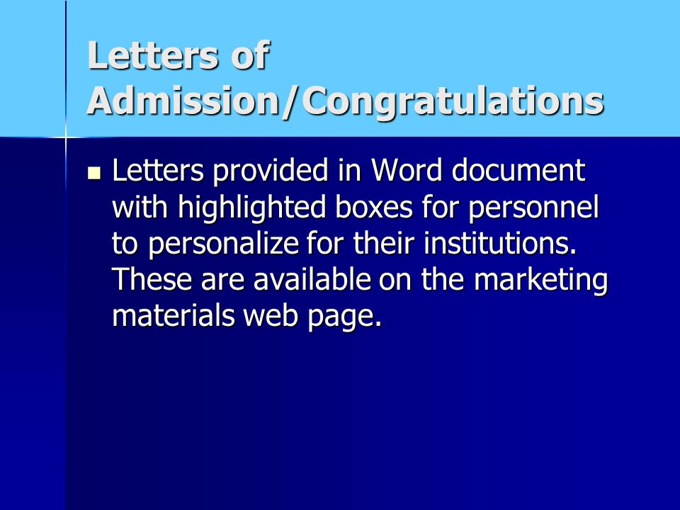 Letters of Admission/Congratulations Letters provided in Word document with highlighted boxes for personnel to personalize for their institutions.