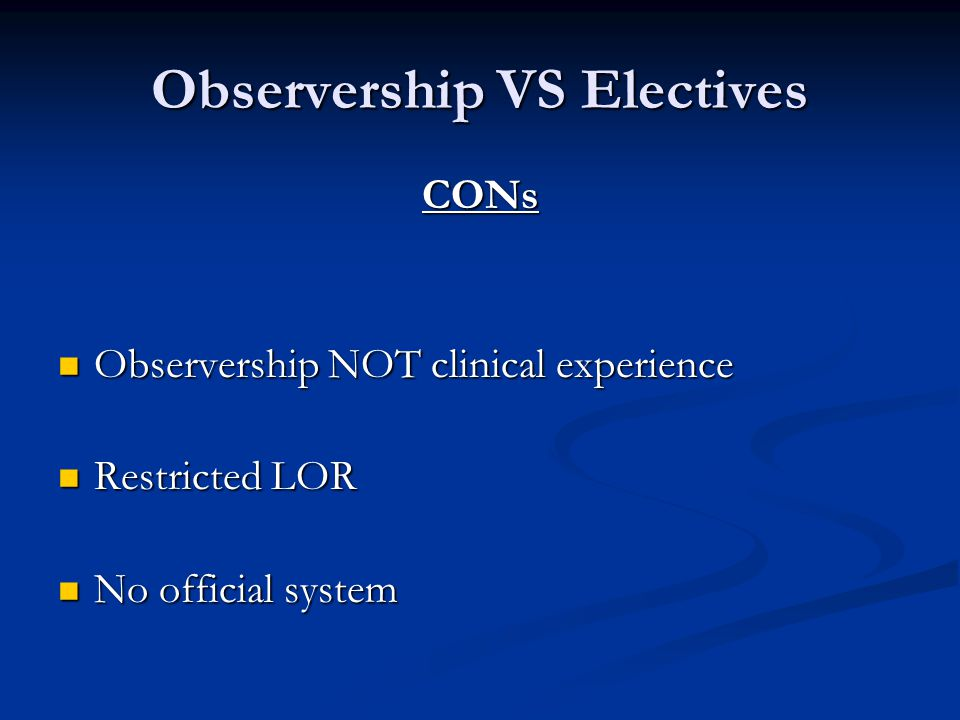 Getting An Observership Official System Very few programs Very few programs Some expensive Some expensive