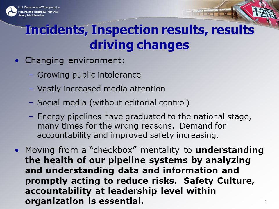 U.S. Department of Transportation Pipeline and Hazardous Materials Safety Administration Incidents, Inspection results, results driving changes Changi