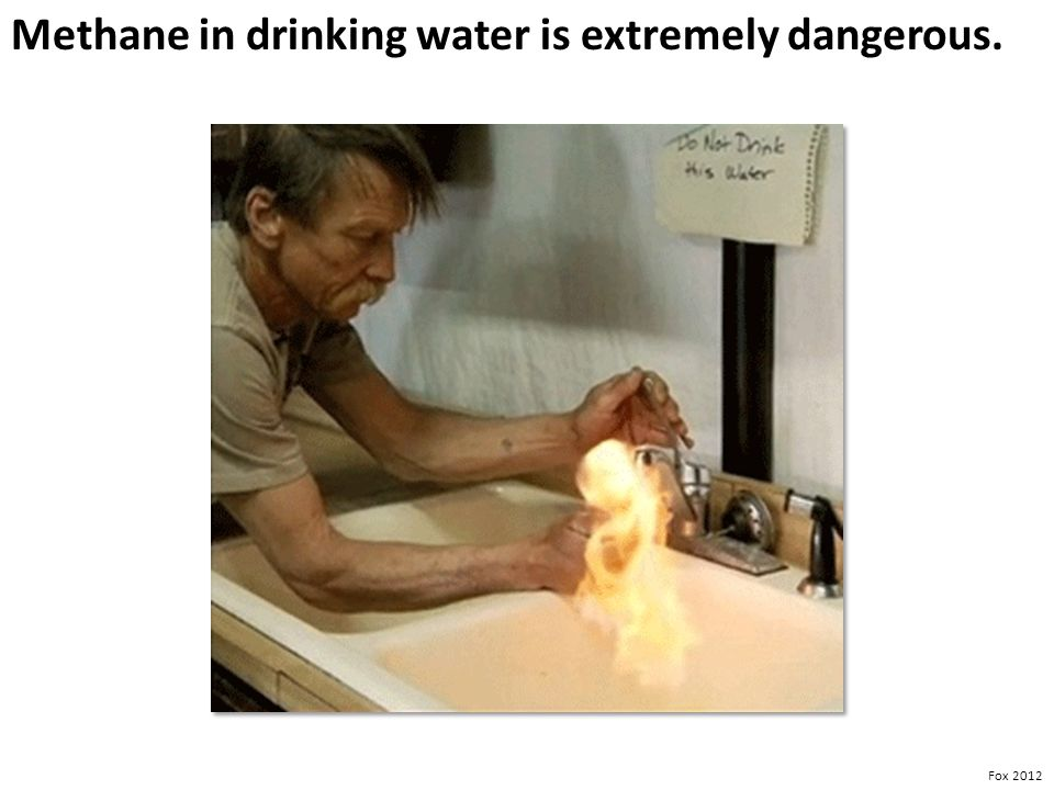 Methane in drinking water is extremely dangerous. Fox 2012