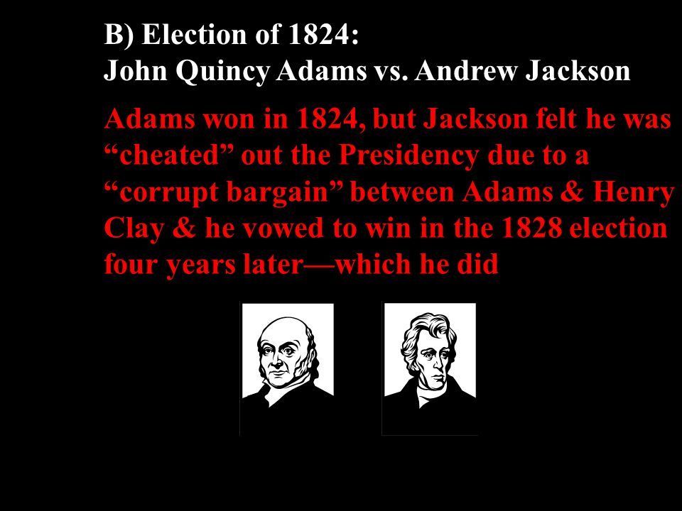 B) Election of 1824: John Quincy Adams vs.