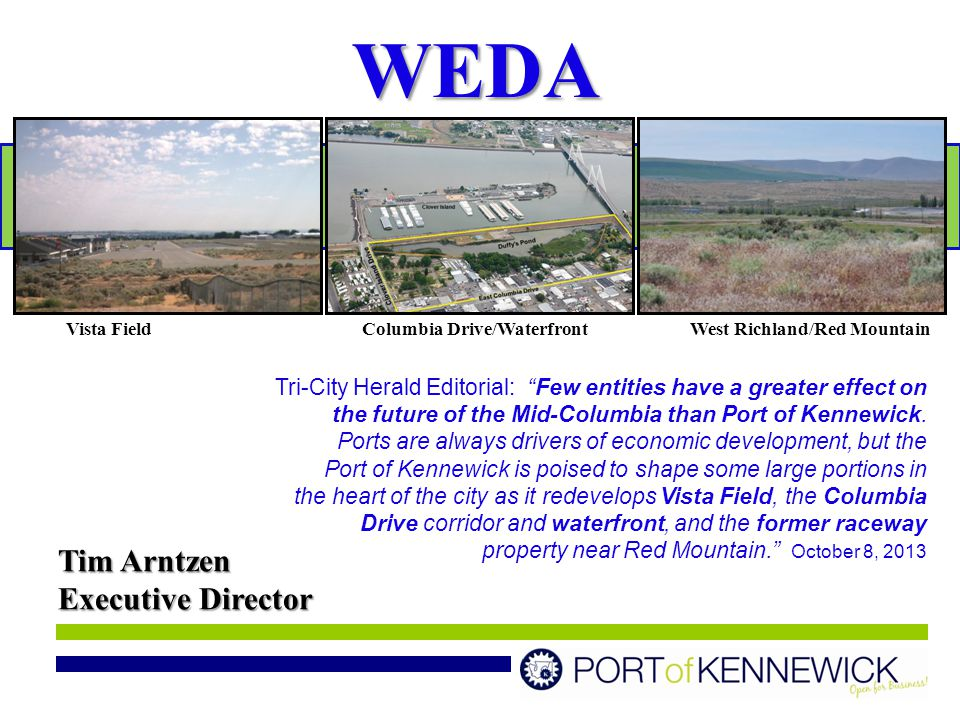 """Tim Arntzen Executive Director Vista FieldColumbia Drive/WaterfrontWest Richland/Red Mountain Tri-City Herald Editorial: """"Few entities have a greater"""