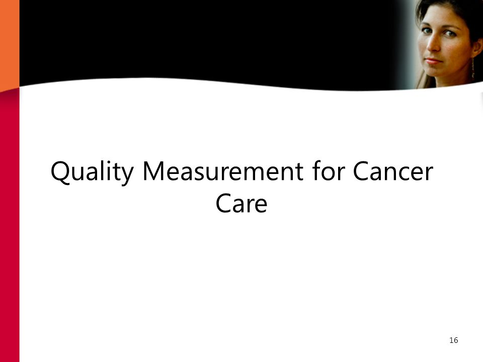 16 Quality Measurement for Cancer Care
