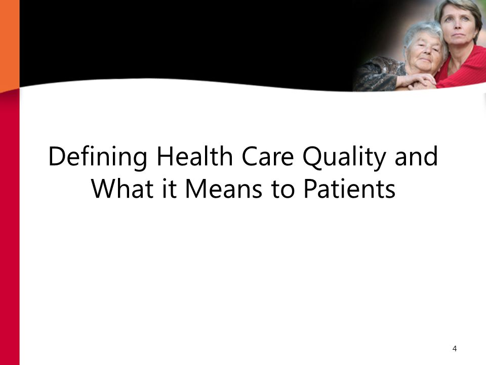 Defining Health Care Quality and What it Means to Patients 4