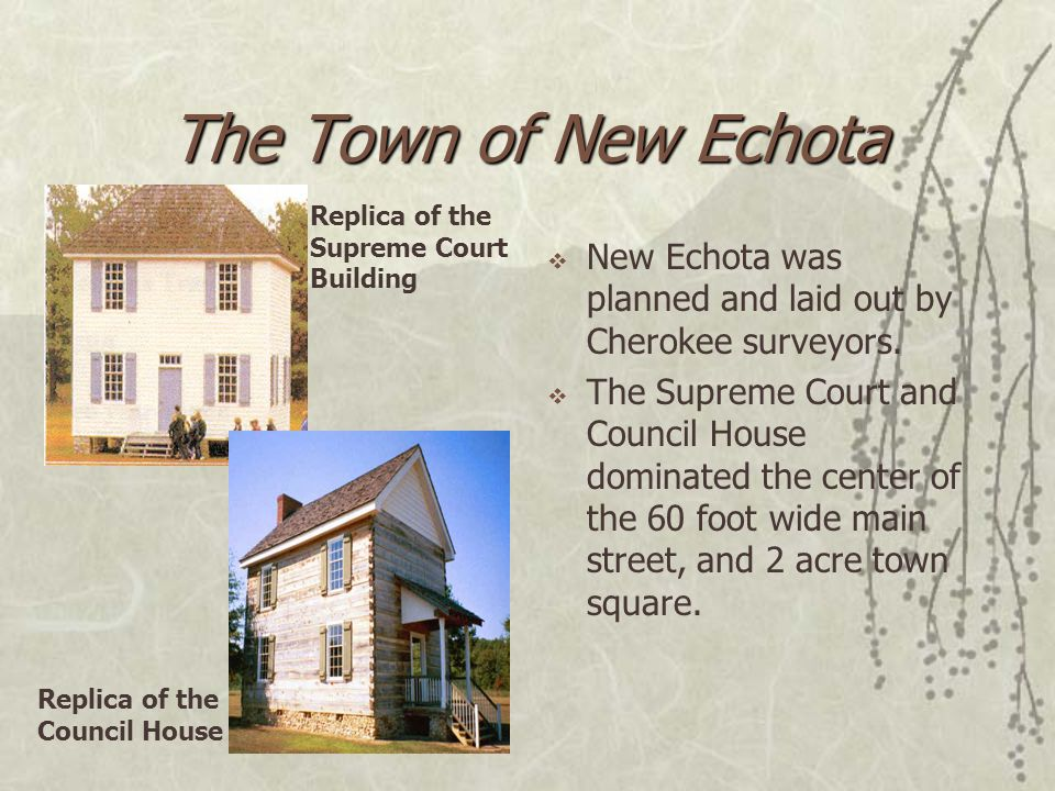 The Town of New Echota  New Echota was planned and laid out by Cherokee surveyors.