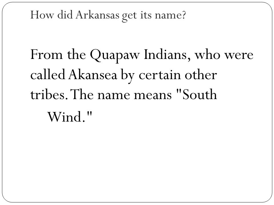 How did Arkansas get its name.