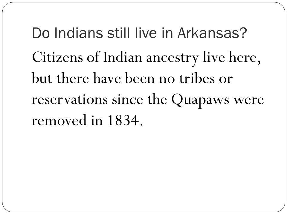 Do Indians still live in Arkansas.