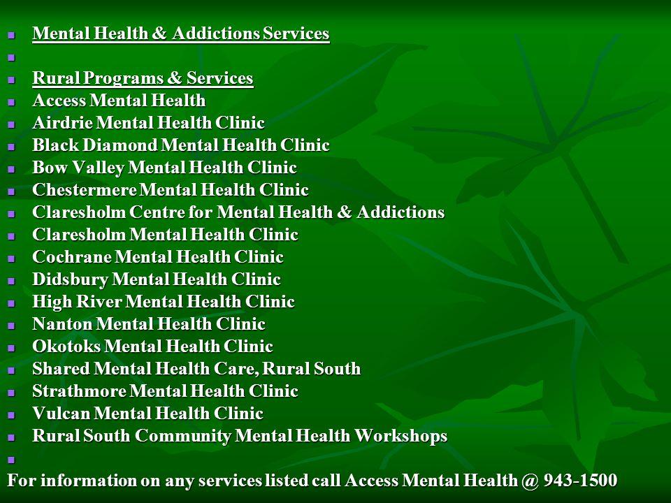Mental Health & Addictions Services Mental Health & Addictions Services Rural Programs & Services Rural Programs & Services Access Mental Health Acces