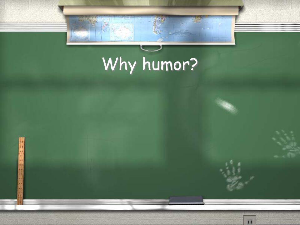 Why humor?