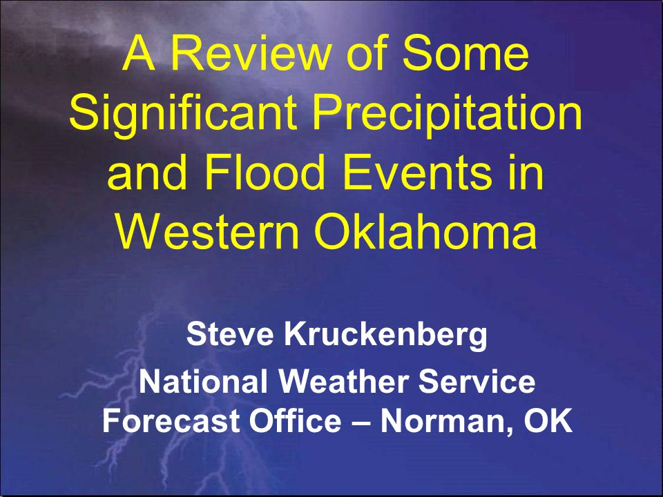 NWS Norman Hydrologic Service Area (HSA) 48 counties in central/western Oklahoma and 8 counties in western North Texas Major rivers: Cimarron, North Canadian, Canadian, Washita, Red and Brazos rivers Rivers and creeks in southwestern Oklahoma: North Forth Red River, Salt Fork Red River, Elm Fork of North Forth Red River, Otter Creek, Elk Creek