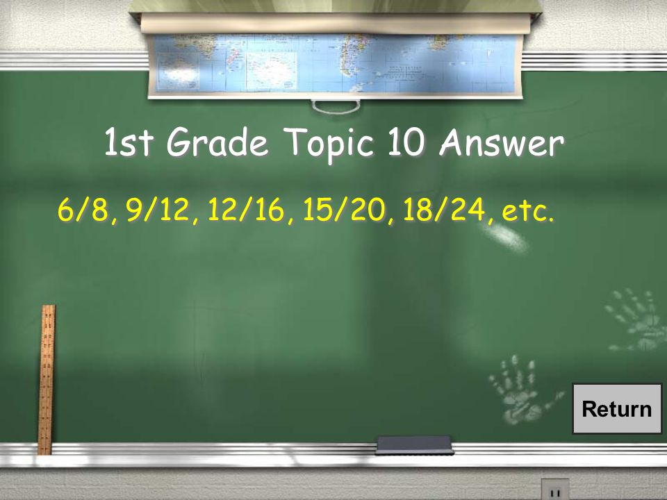 1st Grade Topic 10 Question / Find a ratio that is equivalent to ¾.