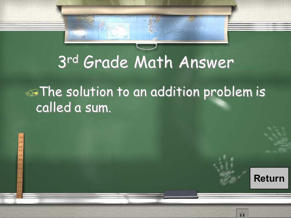 3 rd Grade Math Question / What is the answer to an addition problem called