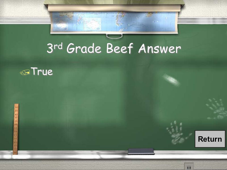 3 rd Grade Beef Question / True/False: Cows see in color just like us.