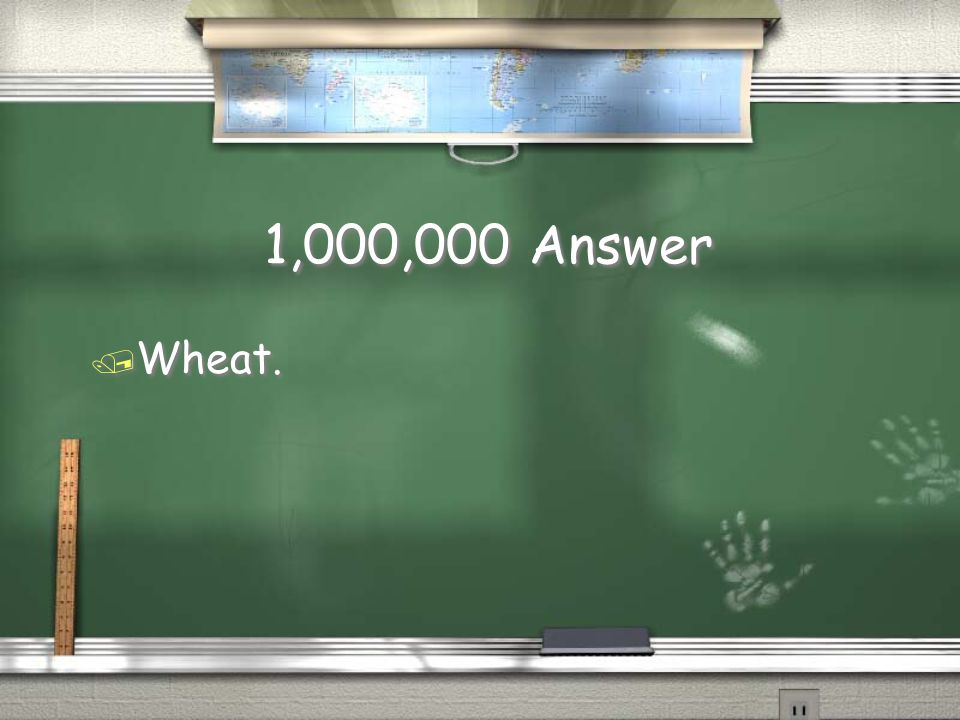 1,000,000 Question / _____ is the principal U.S. cereal grain for export & domestic consumption.