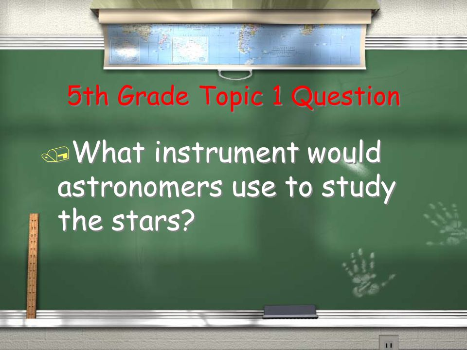 Are You Smarter Than a 4 th Grader. Stars, Star Patterns, and Planets Edition.