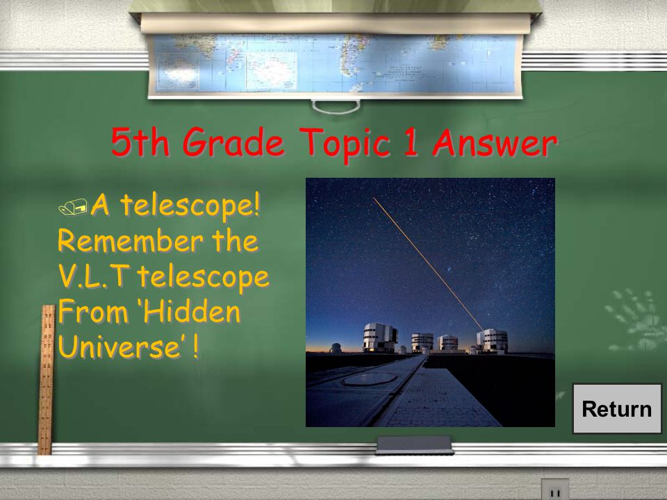 5th Grade Topic 1 Question / What instrument would astronomers use to study the stars