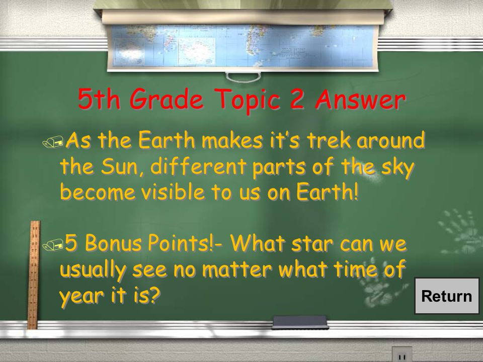 5th Grade Topic 2 Question / Why do the positions of the stars seem to change as the seasons change