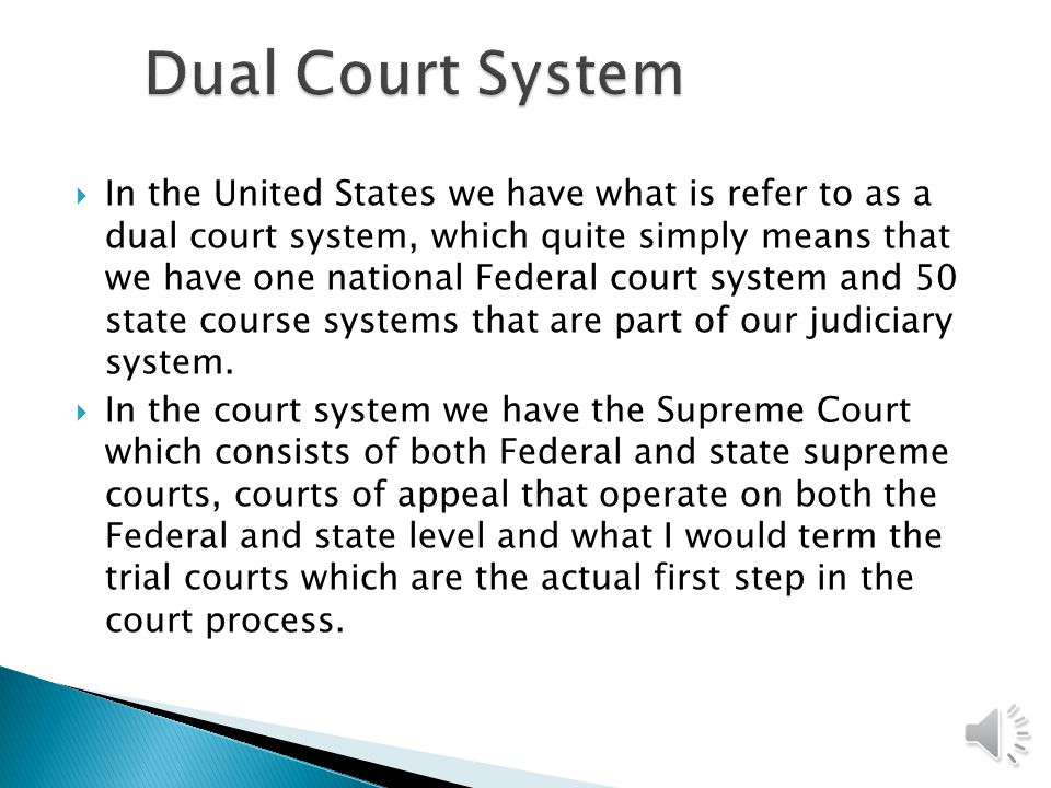  In the U.S. we have what is called an adversarial court system.