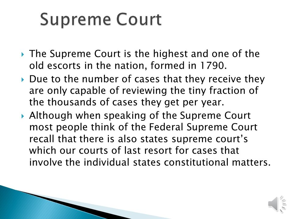  The Supreme Court is the highest and one of the old escorts in the nation, formed in 1790.