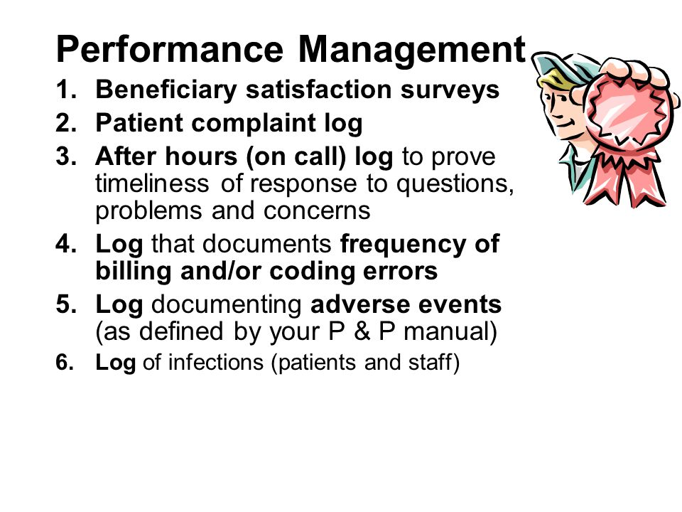 CMS Requirements Performance Management Implement performance management plan that measures outcomes of customer service, billing practices and advers
