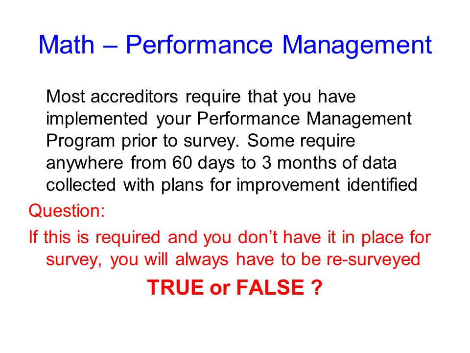 Performance Management 1.Beneficiary satisfaction surveys 2.Patient complaint log 3.After hours (on call) log to prove timeliness of response to questions, problems and concerns 4.Log that documents frequency of billing and/or coding errors 5.Log documenting adverse events (as defined by your P & P manual) 6.Log of infections (patients and staff)
