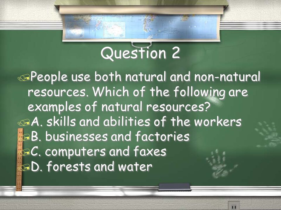 Question 1 Answer / B. They could be made by people in factories. Return