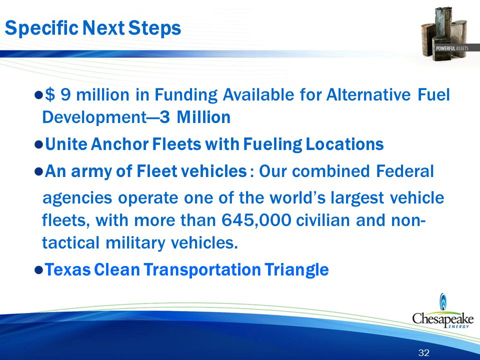 32 ● $ 9 million in Funding Available for Alternative Fuel Development—3 Million ● Unite Anchor Fleets with Fueling Locations ● An army of Fleet vehic